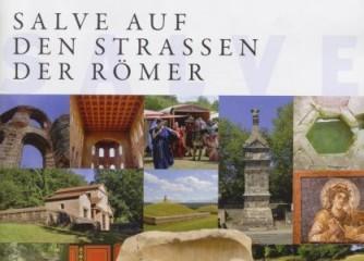 SALVE auf den Straßen der Römer! Neue Informationsbroschüre wird derzeit in der Region verteilt
