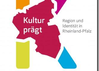 """Publikation """"Kultur prägt. Region und Identität in Rheinland-Pfalz"""""""