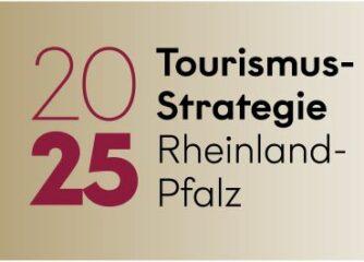 Aktuelles zur Tourismusstrategie Rheinland-Pfalz 2025